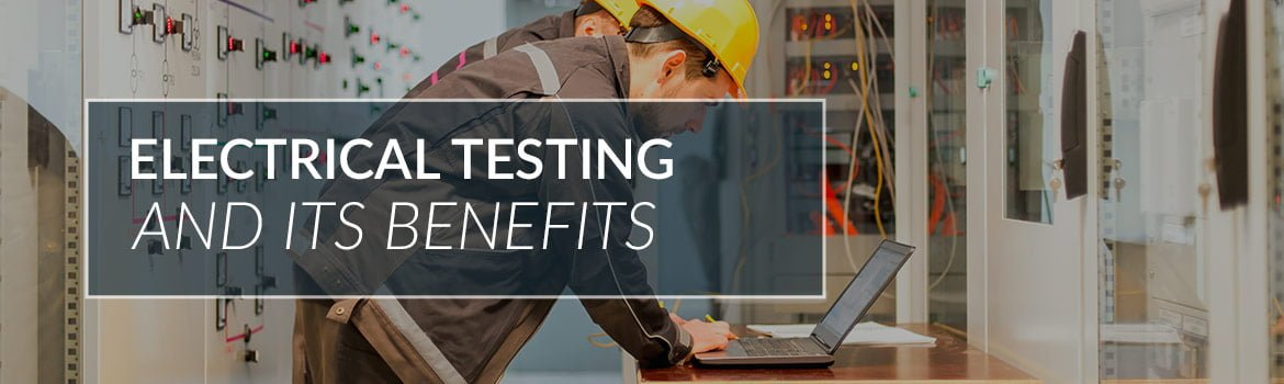 electrical testing and its benefits